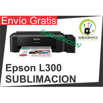 Epson L300 Sublimacion. Tinta Continua