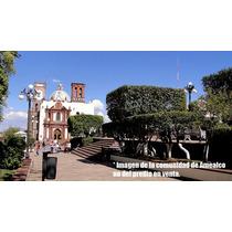 Venta Terreno Amealco /100 M De La Plaza