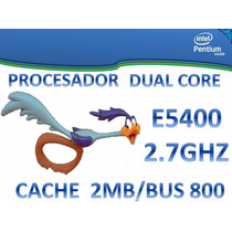 Procesador Intel Dual Core E5400 2.7 Ghz, Lga 775 Bus800 ,