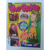 Revista Big Bang 88 El Chavo - Belinda Y Su Mundo Utopico