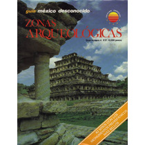 Zonas Arqueológicas, Guía De México Desconocido, 1ra Ed.