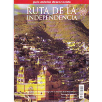Guias Mexico Desconocido Ruta De La Independencia Buenisima!