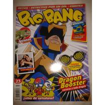 Revista Big Bang #23 Dragon Booster Lbf