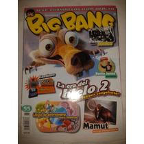 Revista Big Bang #55 La Era De Hielo 2 Lbf