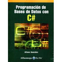 Programacion De Bases De Datos Con C# - Gonzalez / Alfaomega