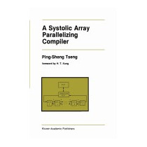 Systolic Array Parallelizing Compiler, Ping-sheng Tseng