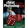 How To Cheat In Photoshop Cs4: The Art Of, Steve Caplin