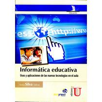 Informatica Educativa - Sonia Silva Salinas / Ideas Propias