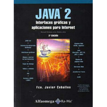 Java 2 Interfaces Graficas Y Aplicaciones Para Int - Ceballo