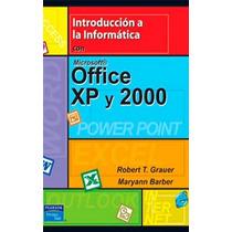 Introduccion A La Informatica Con Microsoft Office - Robert