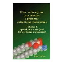 Cmo Utilizar Jmol Para Estudiar Y Presentar, Angel Herrez