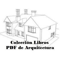 Coleccion Libros Pdf Arquitectura:forma,color, Diseño,etc.