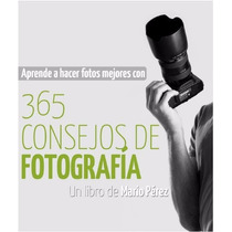Libro 365 Consejos De Fotografia Con Tu Camara Reflex