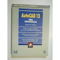 Autocad 12 Para Profesionales Thomas Envio Gratis