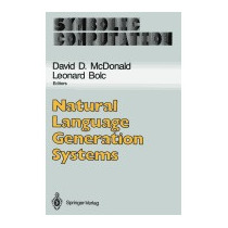 Natural Language Generation Systems, David D Mcdonald