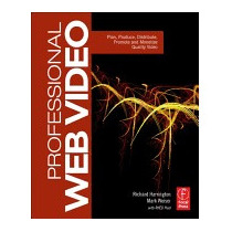 Professional Web Video: Plan, Produce,, Richard Harrington