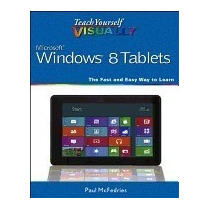 Teach Yourself Visually Windows 8 Tablets, Paul Mcfedries