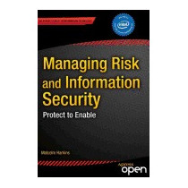 Managing Risk And Information Security:, Malcolm Harkins