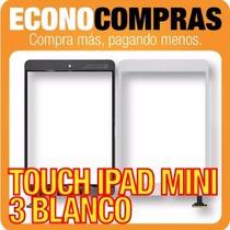 Touch Para Ipad Mini 3 Color Blanco 100% Nuevo!!!!!!!!!!!!!!