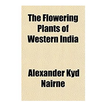 Flowering Plants Of Western India, Alexander Nairne