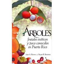 Arboles Frutales Exoticos Y Poco Conocidos En Puerto Rico