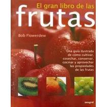 El Gran Libro De Las Frutas - Huerta Cultivo Frutal