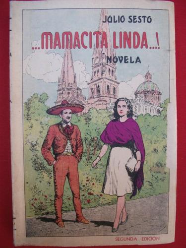 Julio Sesto, ...mamacita Linda...!
