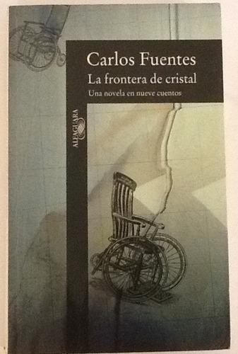 La Frontera De Cristal. Carlos Fuentes