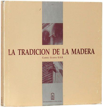 La Tradición De La Madera - Gabriel Guarda O. S. B.