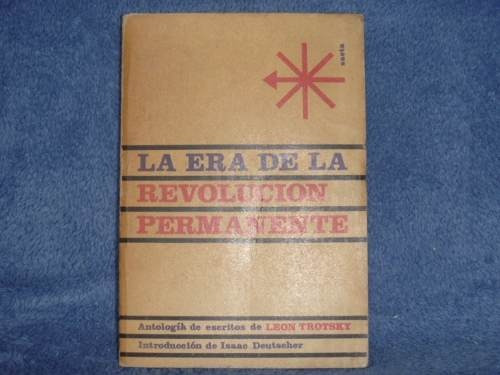 León Trotsky, La Era De La Revolución Permanente, Ediciones