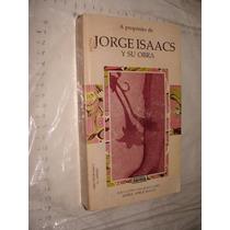 Libro Jorge Isaacs Y Su Obra , Maria Año 1990 , 364 Pagina