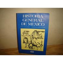 Historia General De México - Amalia López Reyes