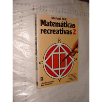 Libro Matematicas Recreativas 2 , Michael Holt , Año 1988