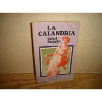 La Calandria - Rafael Delgado