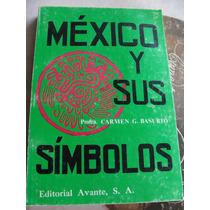 Libro Mexico Y Sus Simbolos, Carmen G. Basurto, 1988