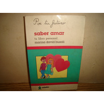 Saber Amar, Tu Libro Personal - Mariana David Buzali
