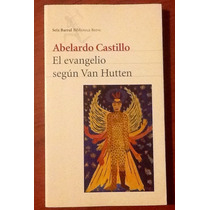 El Evangelio Según Van Hutten. Abelardo Castillo. 1a. Ed.