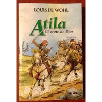 Atila. Louis De Wolh