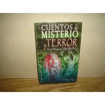 Cuentos De Misterio Y Terror- Guy De Maupassant/e. Allan Poe