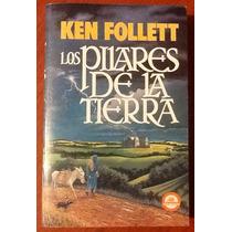 Los Pilares De La Tierra. Ken Follet 1a. Edición