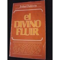 El Divino Fluir - Jhon Osteen