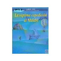 Libro La Septima Expedicion Al Malabi Ovaz 101 *cj