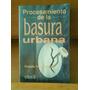 Libro Procesamiento De La Basura Urbana. Edit. Trillas Hm4