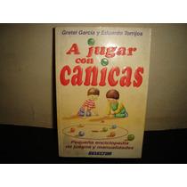 A Jugar Con Canicas - Gretel García Y Eduardo Torrijos
