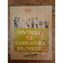 Rius, Un Siglo De Caricatura En Mexico