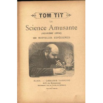Tom Tit. La Science Amusante. Antiguo En Francés