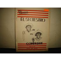 El Secuestro De Mi Compadre - P. Lussa - 1954