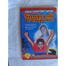Libro Sangre De Campeon , Carlos Cuauhtemoc Sanchez , 176 P