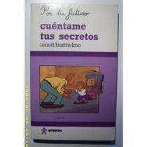 Libro Cuéntame Tus Secretos, Lenett/barthelme(envío Gratis)