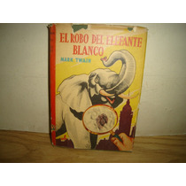 El Robo Del Elefante Blanco - Mark Twain - 1952